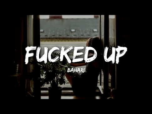 Bahari - Fucked Up Lyrics