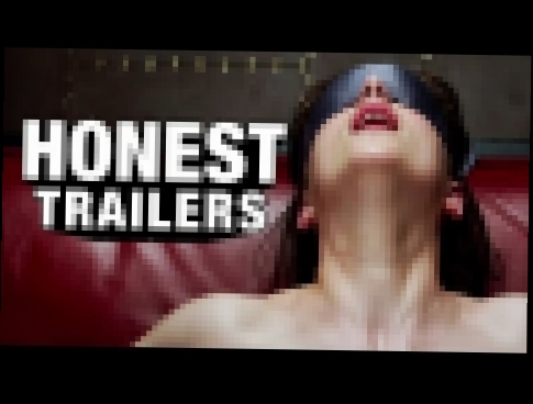 Honest Trailers - Fifty Shades of Grey 100th Episode!